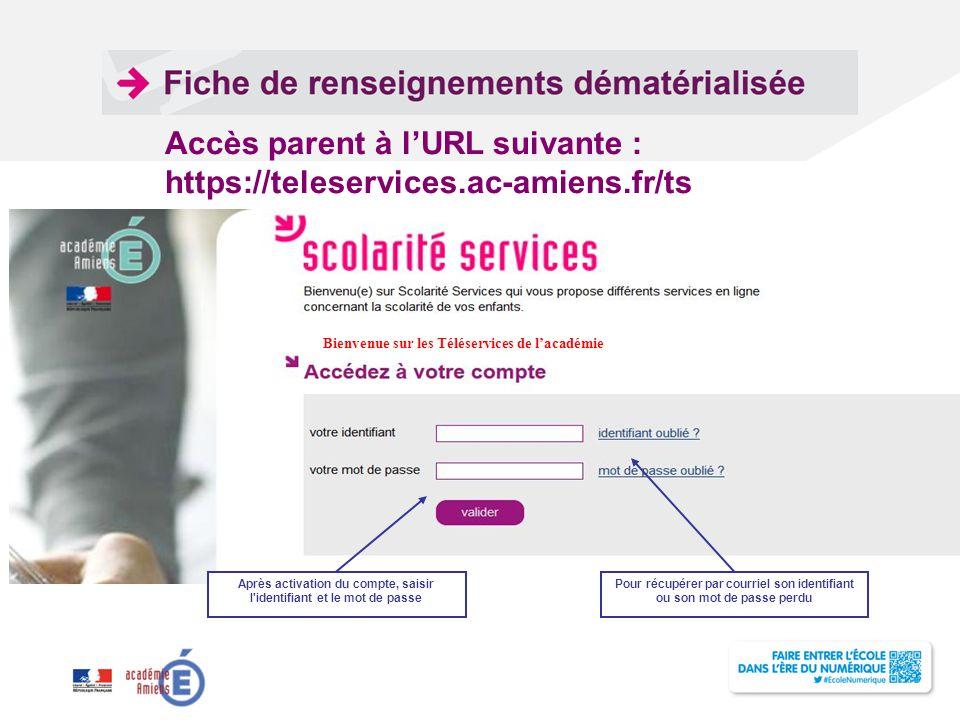 Accès parent à l'URL suivante : https://teleservices.ac-amiens.fr/ts