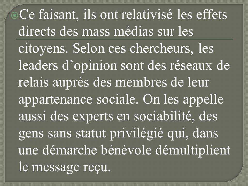 Ce faisant, ils ont relativisé les effets directs des mass médias sur les citoyens.