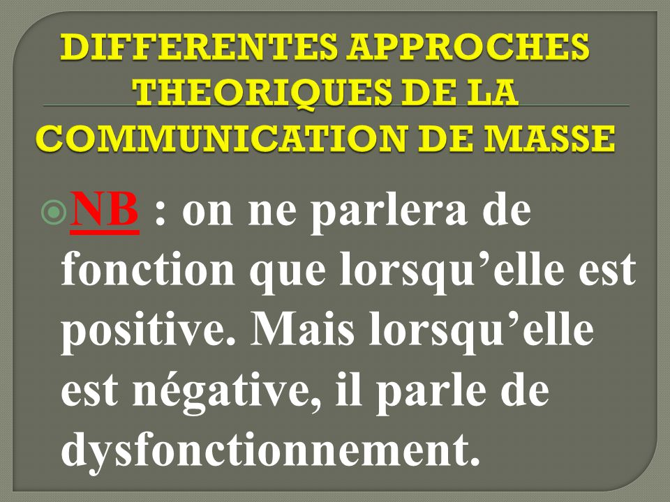 DIFFERENTES APPROCHES THEORIQUES DE LA COMMUNICATION DE MASSE