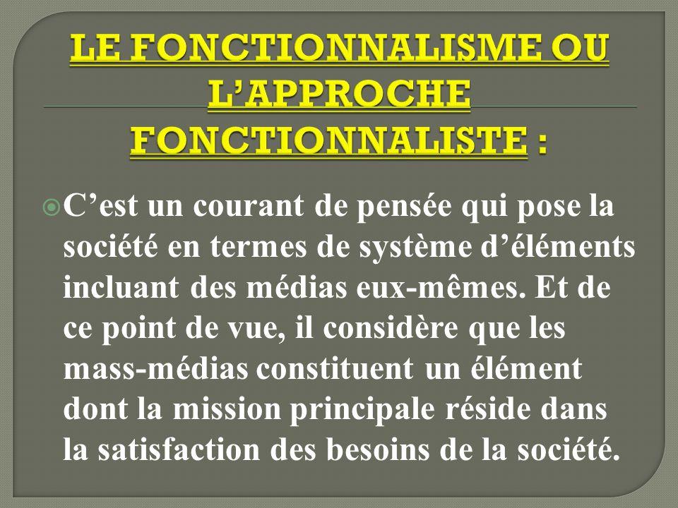 LE FONCTIONNALISME OU L'APPROCHE FONCTIONNALISTE :