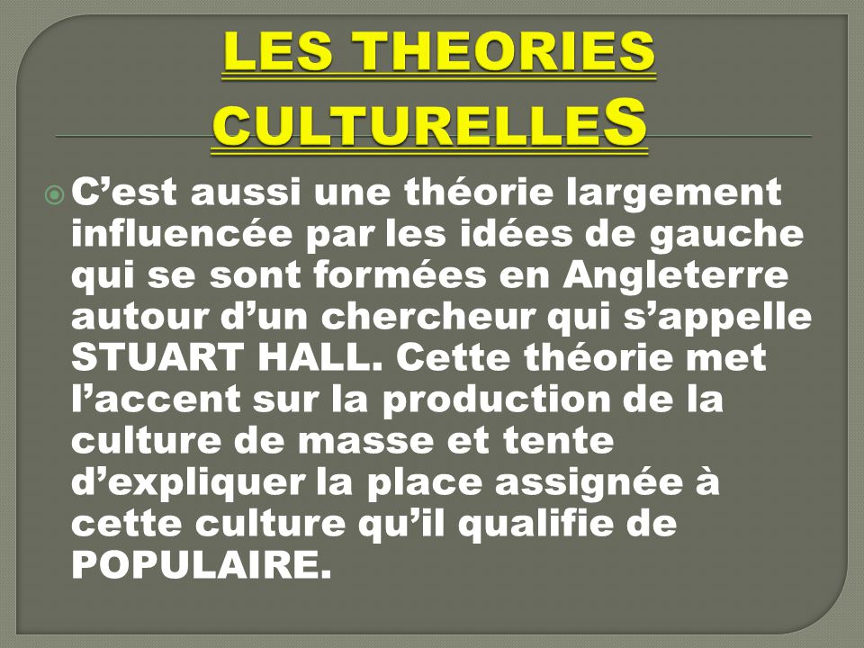 LES THEORIES CULTURELLES
