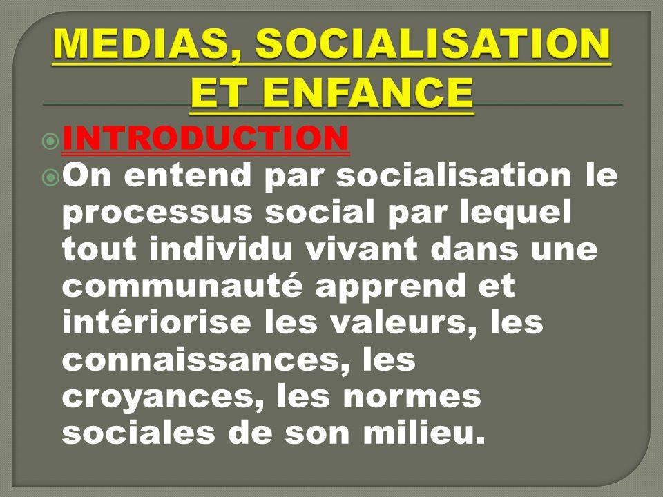 MEDIAS, SOCIALISATION ET ENFANCE
