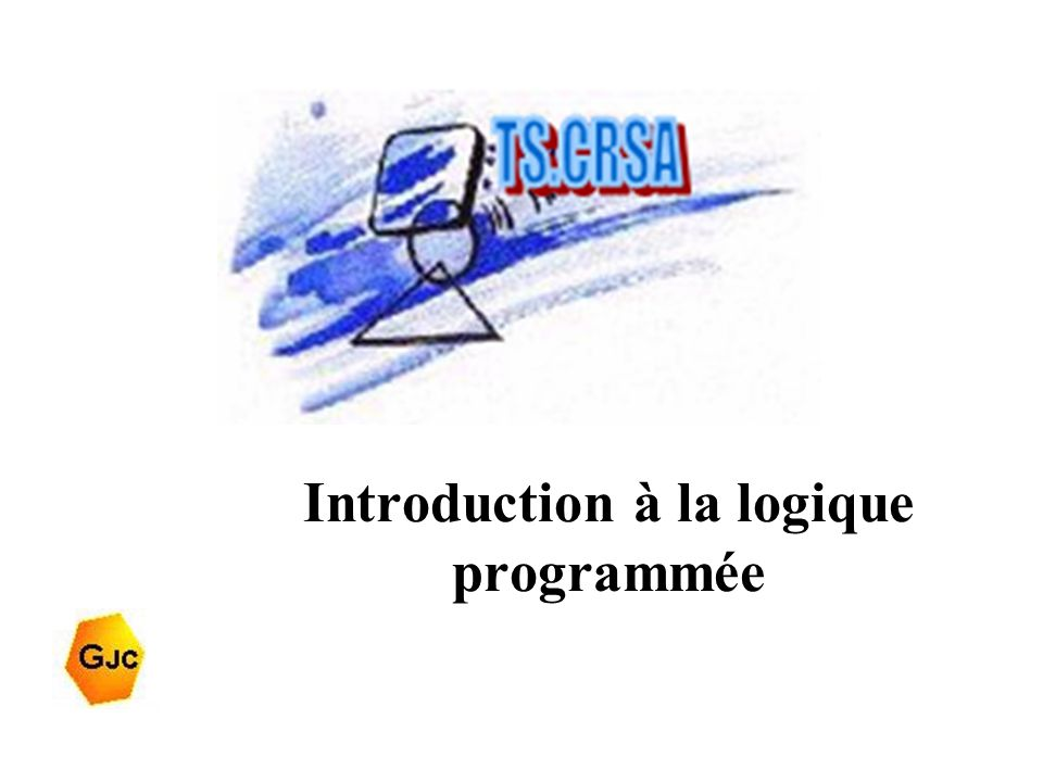 Introduction à la logique programmée