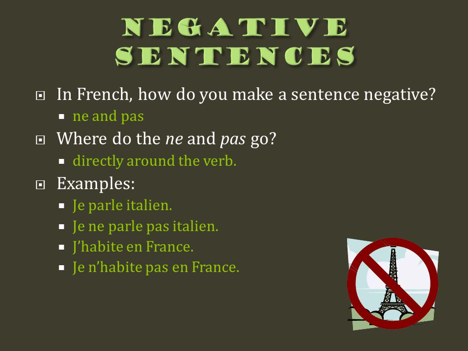 Negative Sentences In French, how do you make a sentence negative