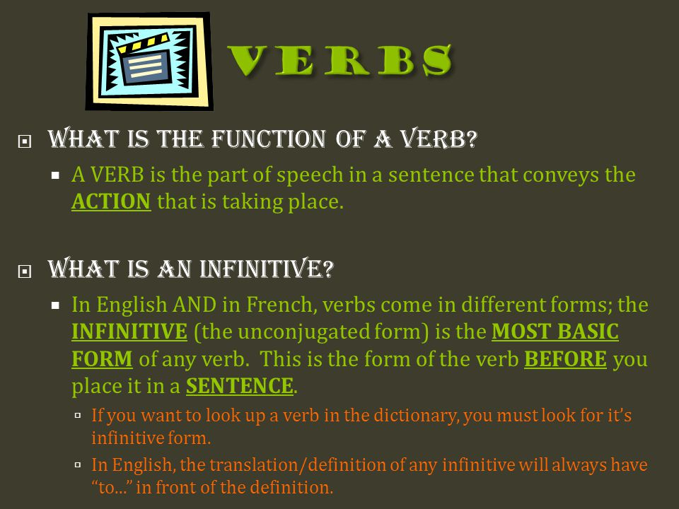 Verbs What is the function of a Verb What is an infinitive