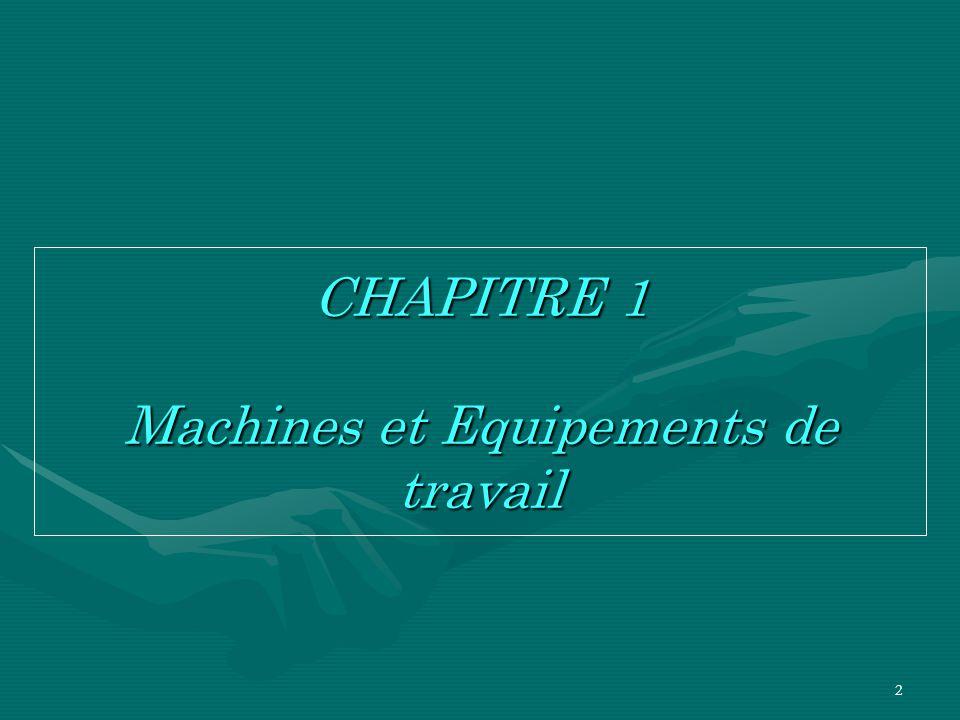 CHAPITRE 1 Machines et Equipements de travail