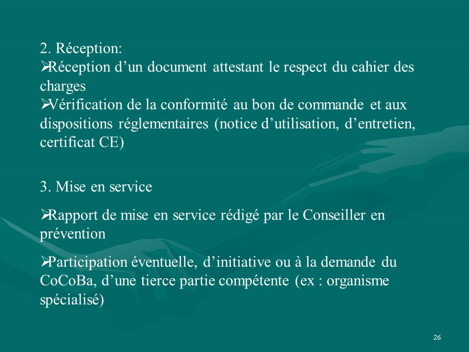 2. Réception: Réception d'un document attestant le respect du cahier des charges.