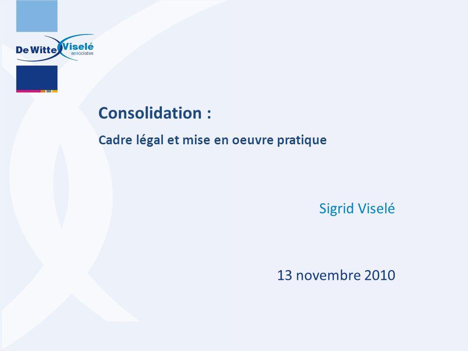 Consolidation : Cadre légal et mise en oeuvre pratique