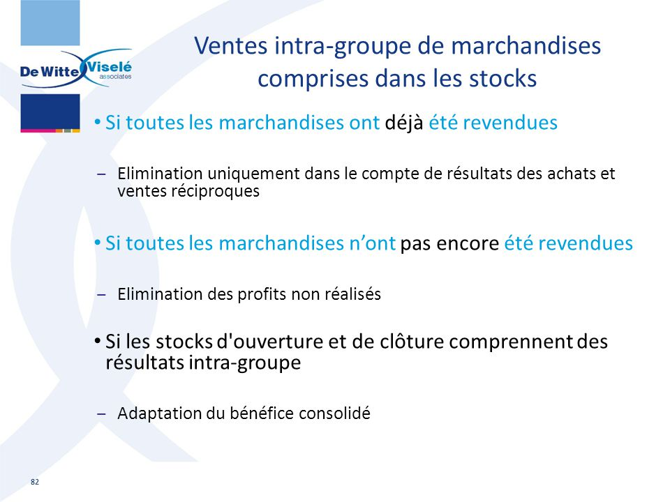 Ventes intra-groupe de marchandises comprises dans les stocks