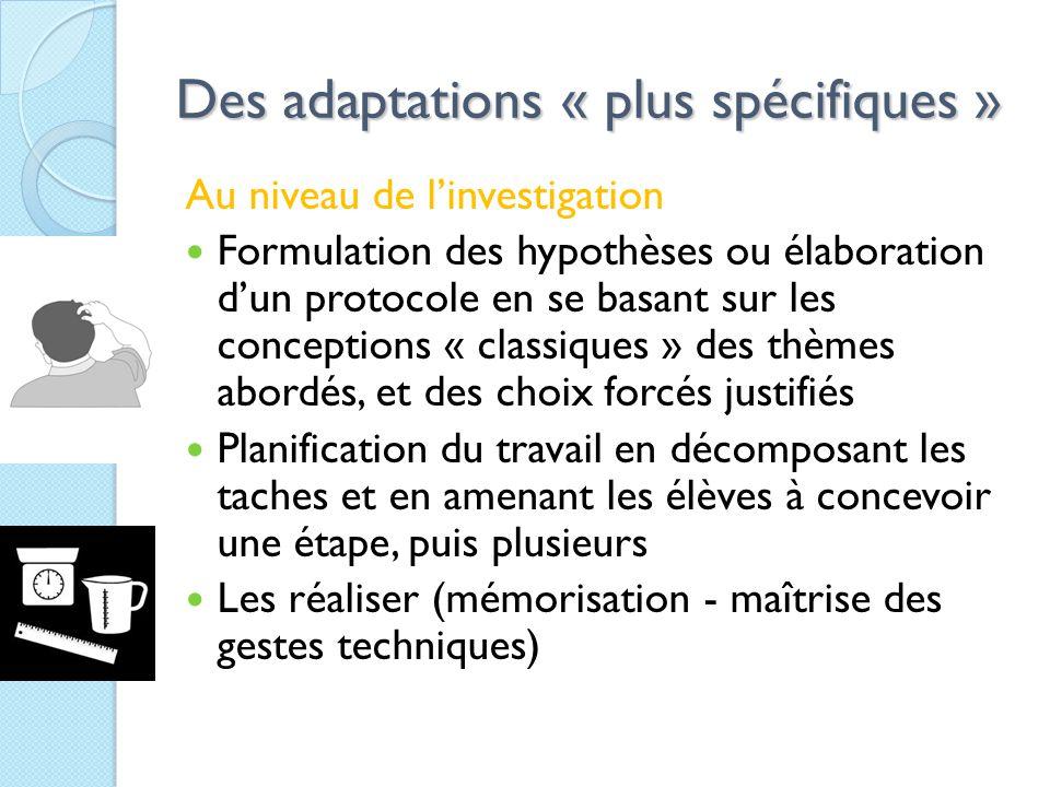 Des adaptations « plus spécifiques »