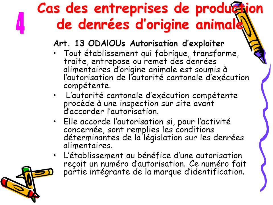 Cas des entreprises de production de denrées d'origine animale