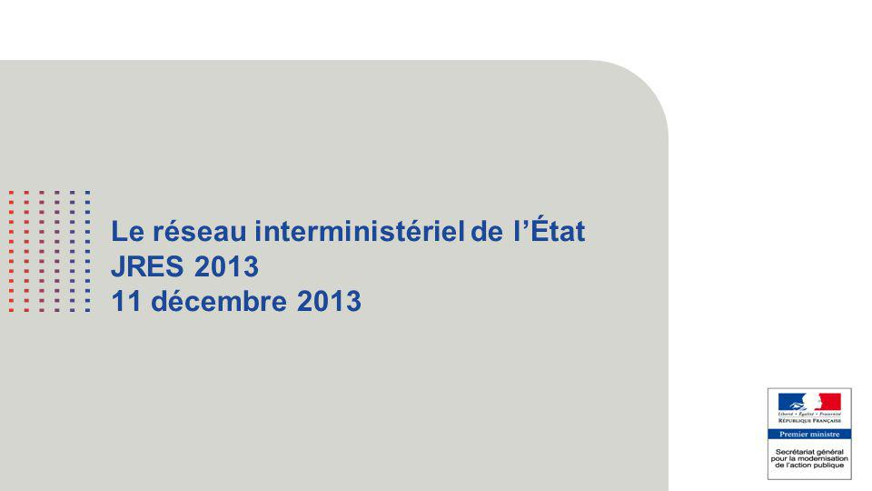 Le réseau interministériel de l'État JRES 2013 11 décembre 2013