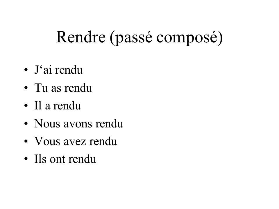 Rendre (passé composé)