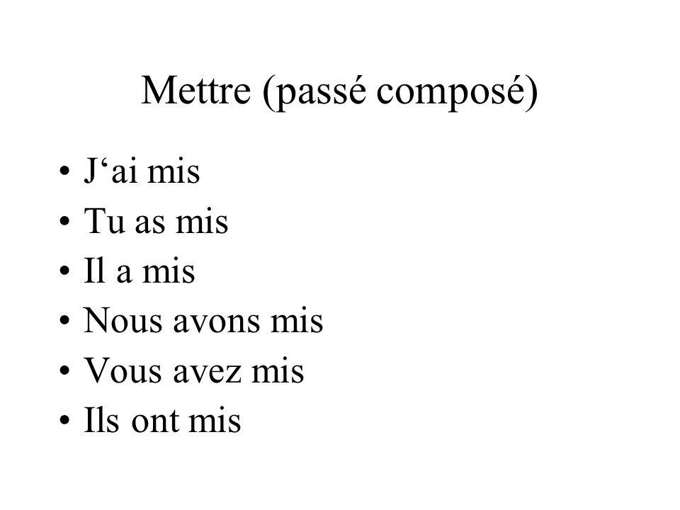 Mettre (passé composé)