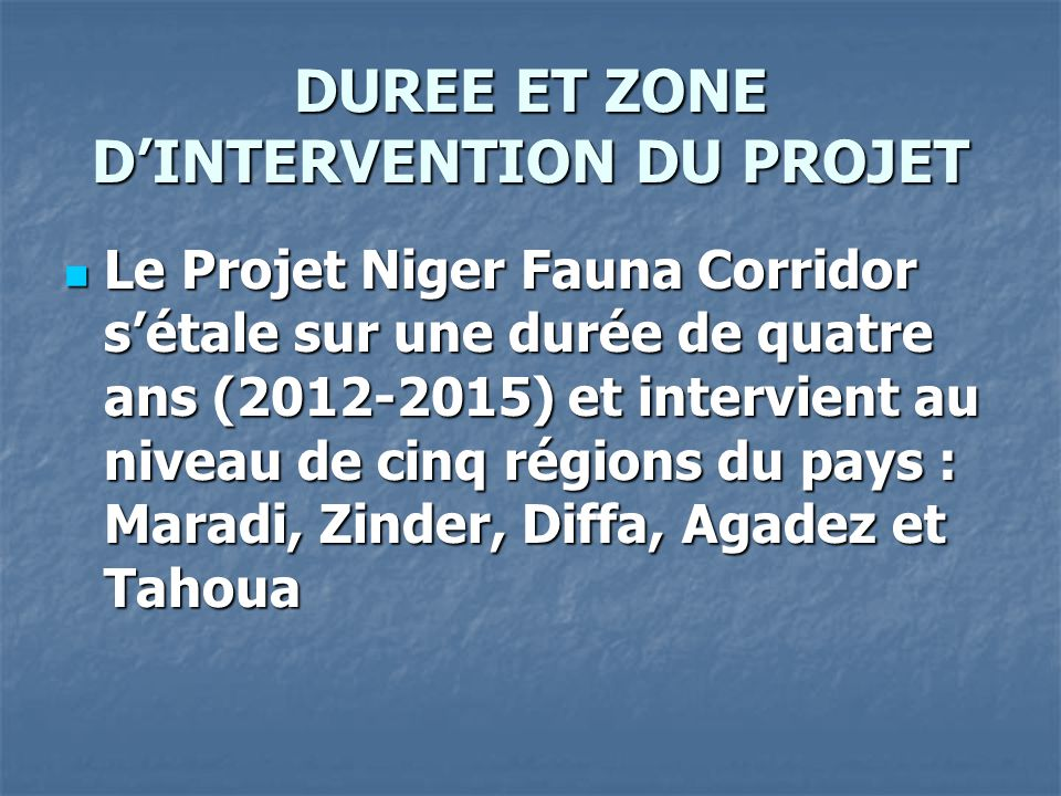 DUREE ET ZONE D'INTERVENTION DU PROJET