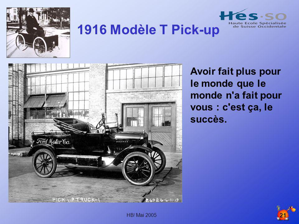 1916 Modèle T Pick-up Avoir fait plus pour le monde que le monde n a fait pour vous : c est ça, le succès.