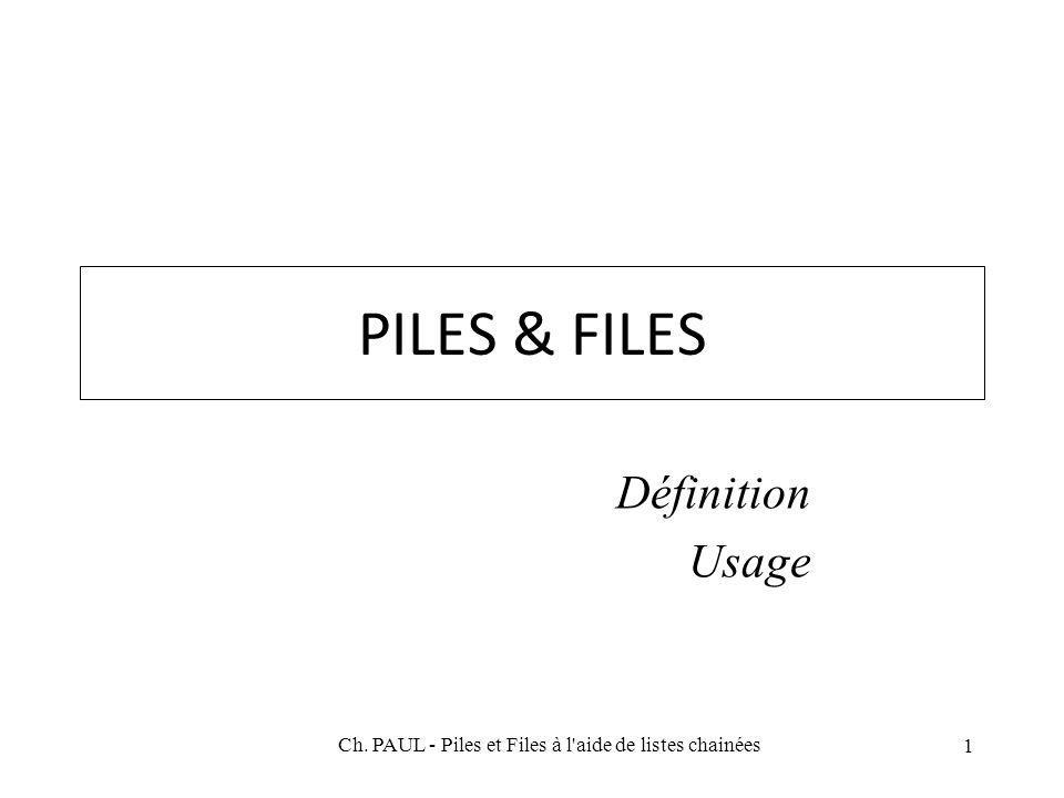 Ch. PAUL - Piles et Files à l aide de listes chainées