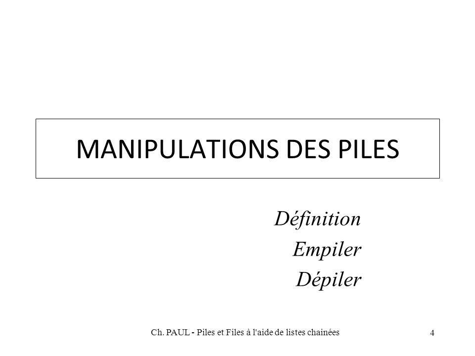 MANIPULATIONS DES PILES