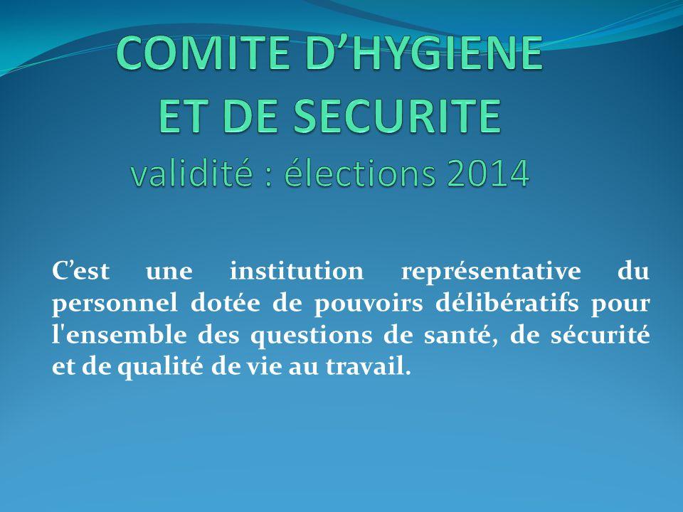COMITE D'HYGIENE ET DE SECURITE validité : élections 2014