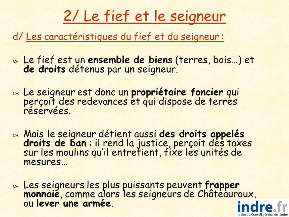 2/ Le fief et le seigneur d/ Les caractéristiques du fief et du seigneur :