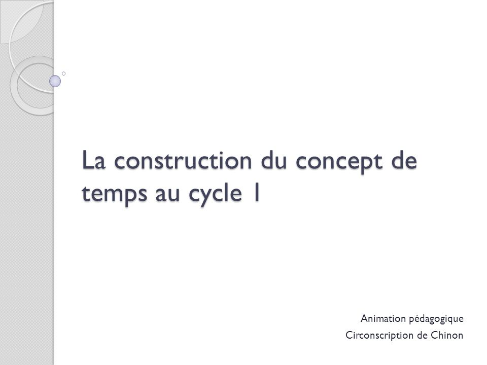 La construction du concept de temps au cycle 1