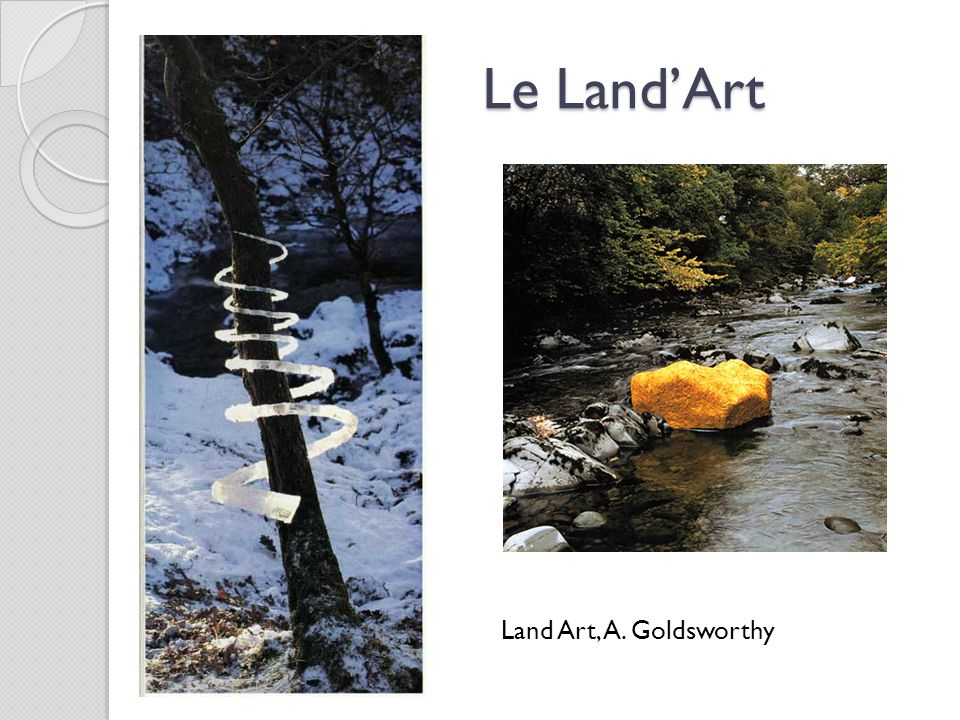 Le Land'Art Land Art, A. Goldsworthy