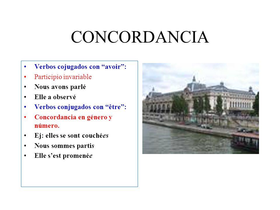 CONCORDANCIA Verbos cojugados con avoir : Participio invariable