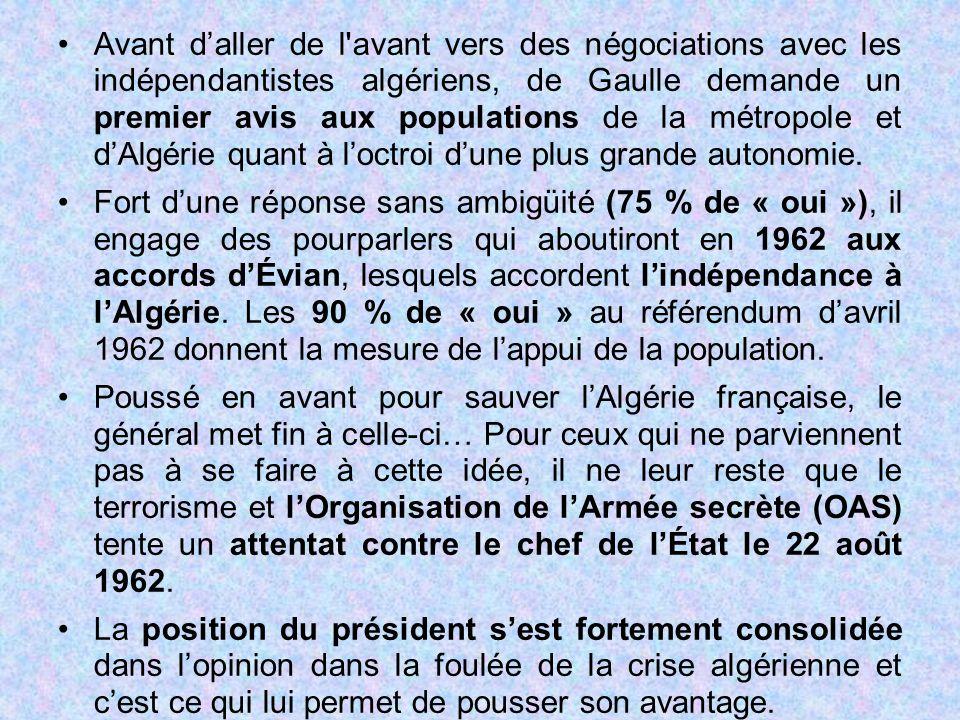 Avant d'aller de l avant vers des négociations avec les indépendantistes algériens, de Gaulle demande un premier avis aux populations de la métropole et d'Algérie quant à l'octroi d'une plus grande autonomie.