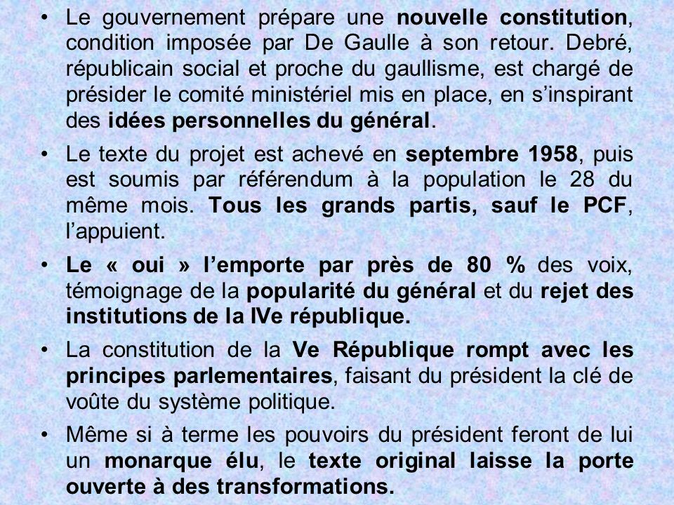 Le gouvernement prépare une nouvelle constitution, condition imposée par De Gaulle à son retour. Debré, républicain social et proche du gaullisme, est chargé de présider le comité ministériel mis en place, en s'inspirant des idées personnelles du général.