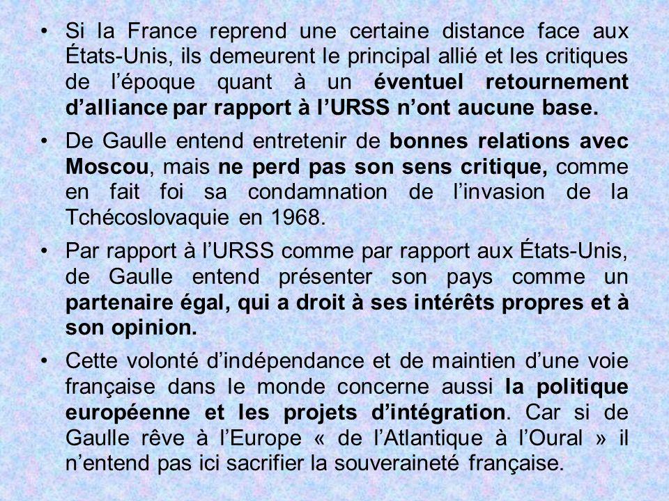 Si la France reprend une certaine distance face aux États-Unis, ils demeurent le principal allié et les critiques de l'époque quant à un éventuel retournement d'alliance par rapport à l'URSS n'ont aucune base.