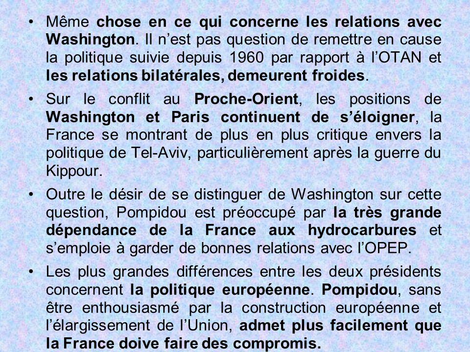 Même chose en ce qui concerne les relations avec Washington