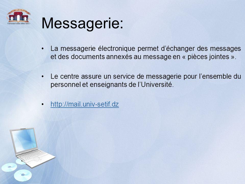 Messagerie: La messagerie électronique permet d'échanger des messages et des documents annexés au message en « pièces jointes ».