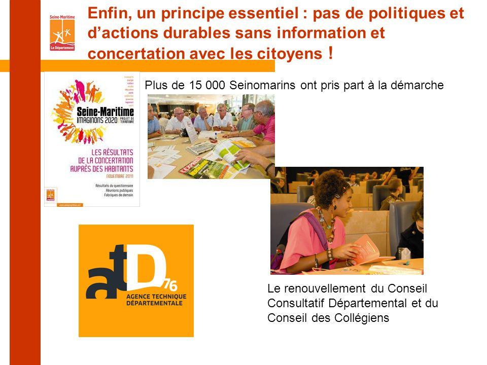 Enfin, un principe essentiel : pas de politiques et d'actions durables sans information et concertation avec les citoyens !