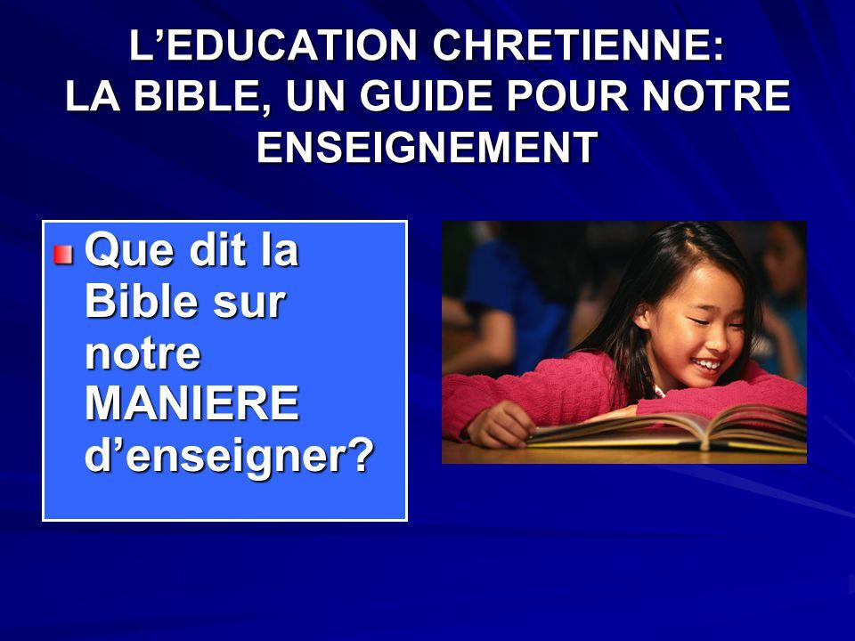 L'EDUCATION CHRETIENNE: LA BIBLE, UN GUIDE POUR NOTRE ENSEIGNEMENT