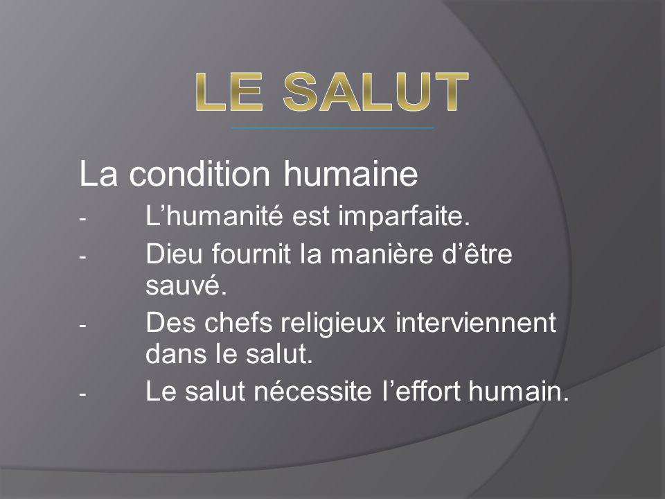La condition humaine LE SALUT L'humanité est imparfaite.