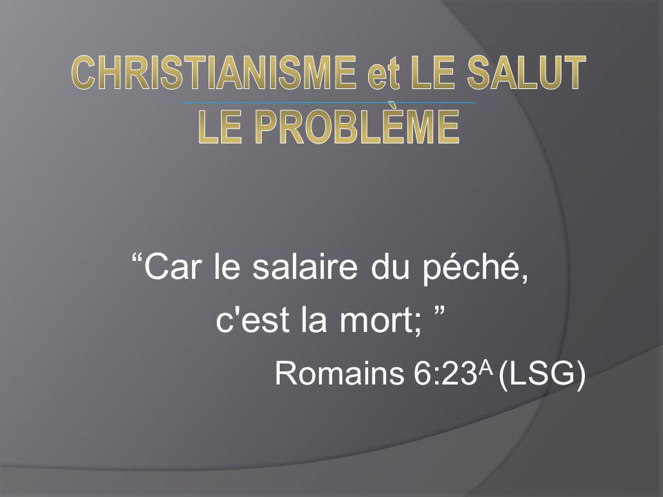 Car le salaire du péché, c est la mort; Romains 6:23A (LSG)