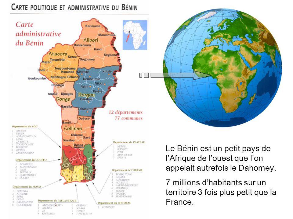 Le Bénin est un petit pays de l'Afrique de l'ouest que l'on appelait autrefois le Dahomey.