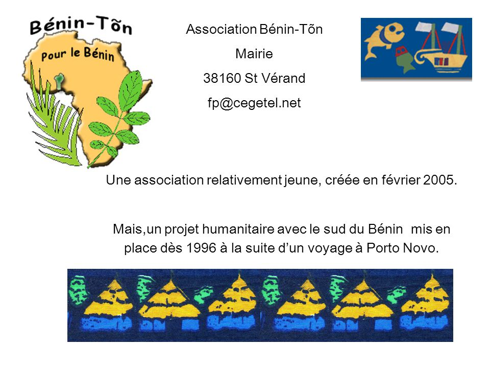 Association Bénin-Tõn Mairie 38160 St Vérand fp@cegetel.net