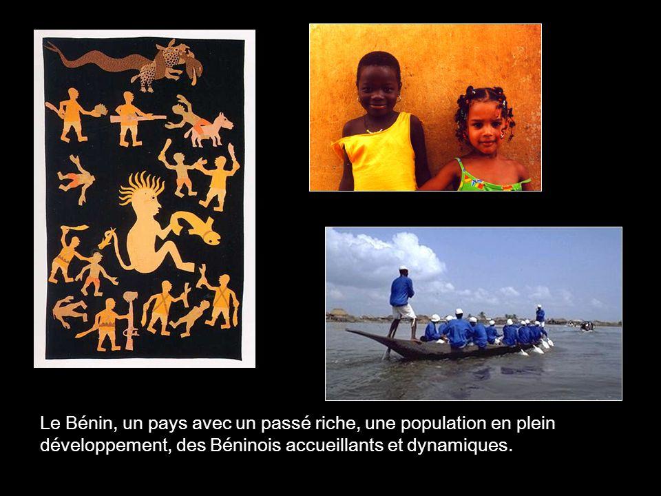 Le Bénin, un pays avec un passé riche, une population en plein développement, des Béninois accueillants et dynamiques.