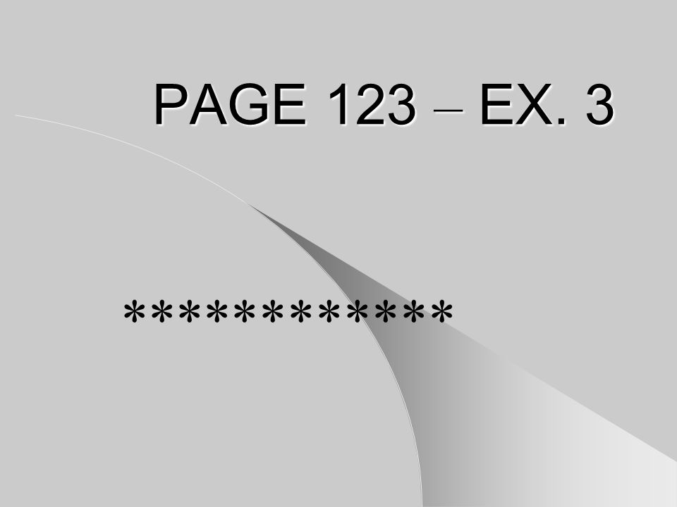 PAGE 123 – EX. 3 ************