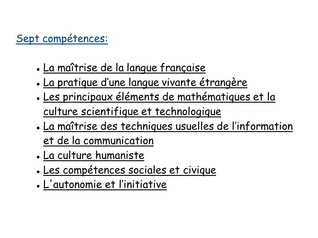 Sept compétences: La maîtrise de la langue française. La pratique d'une langue vivante étrangère.