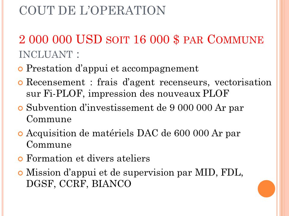 COUT DE L'OPERATION 2 000 000 USD soit 16 000 $ par Commune incluant :