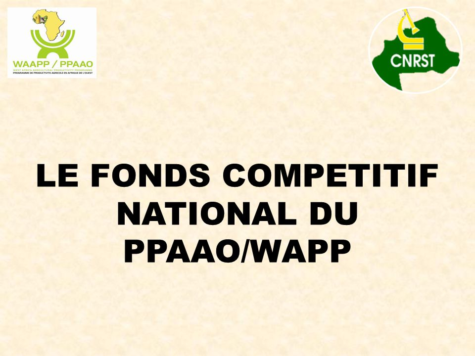 LE FONDS COMPETITIF NATIONAL DU PPAAO/WAPP