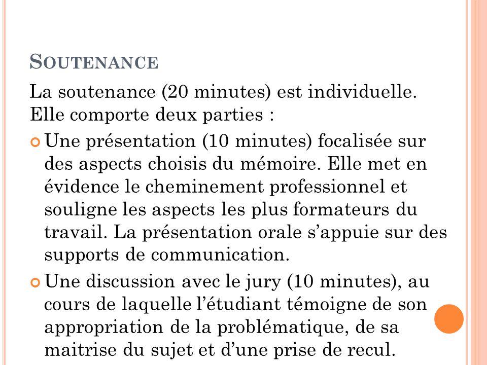 Soutenance La soutenance (20 minutes) est individuelle. Elle comporte deux parties :