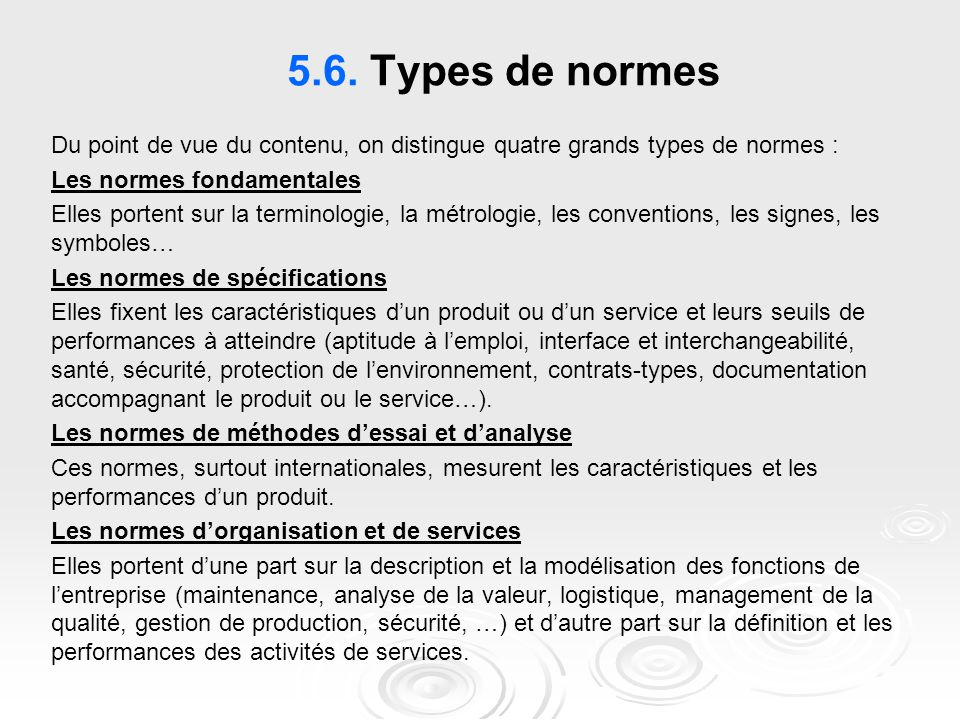 5.6. Types de normes Du point de vue du contenu, on distingue quatre grands types de normes : Les normes fondamentales.