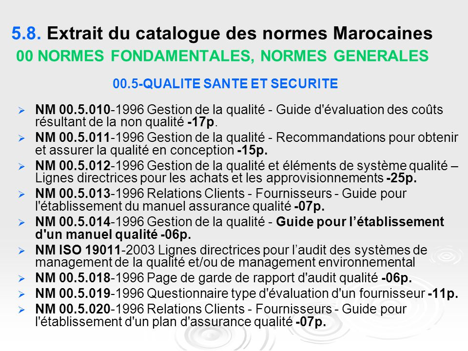 5.8. Extrait du catalogue des normes Marocaines 00 NORMES FONDAMENTALES, NORMES GENERALES 00.5-QUALITE SANTE ET SECURITE