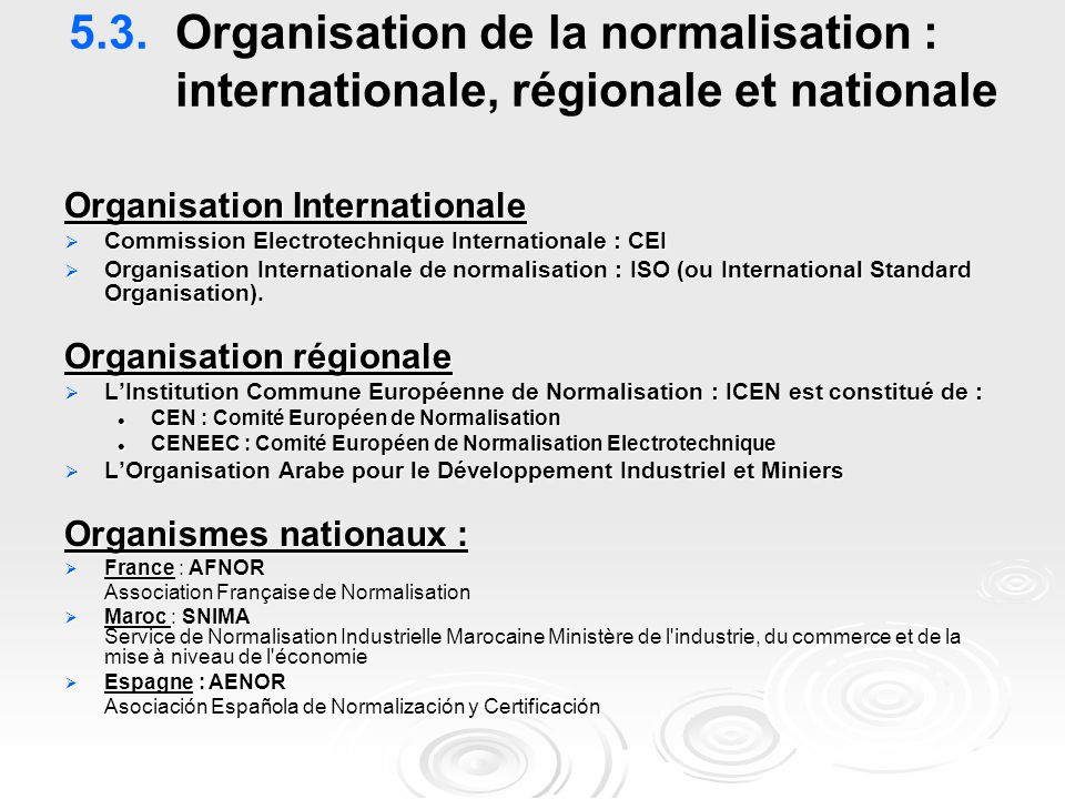 5. 3. Organisation de la normalisation :