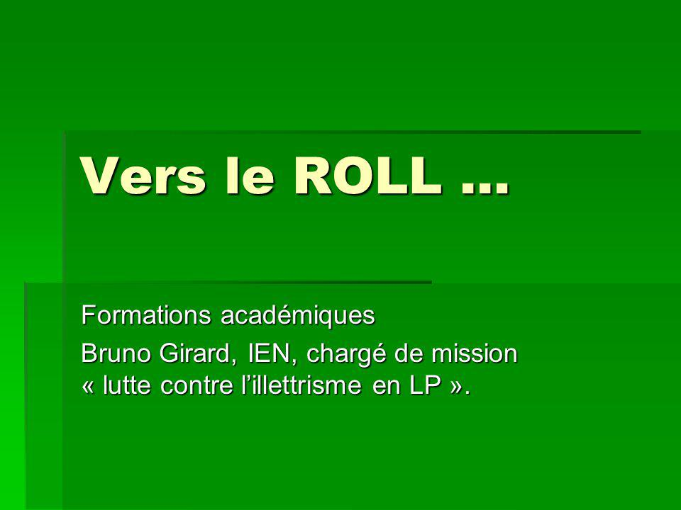 Vers le ROLL … Formations académiques