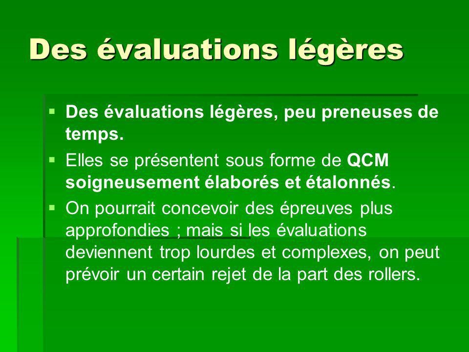 Des évaluations légères