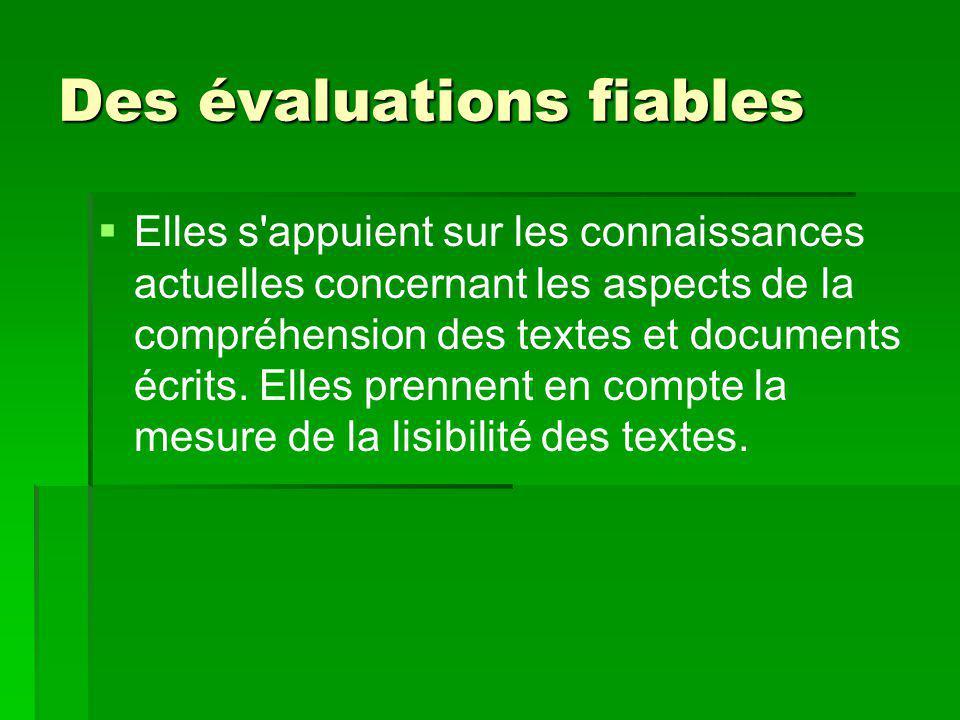 Des évaluations fiables